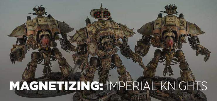 Magnetizing Imperial Knights