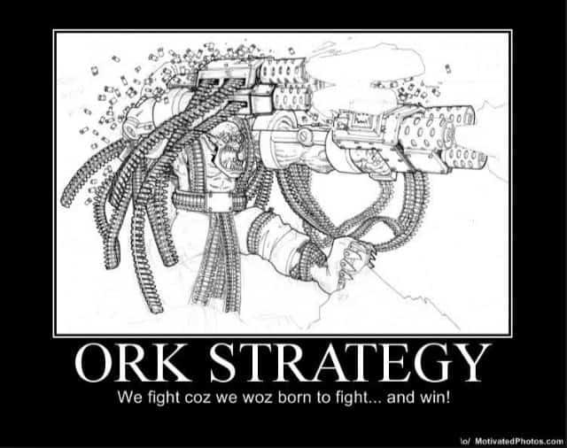 Ork Strategy Motivational Poster